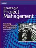 Strategic Project Management : Creating Organizational Breakthroughs, Grundy, Tony and Brown, Laura, 1861529791