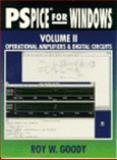 PSpice for Windows : Operational Amplifiers and Digital Circuits, Goody, Roy W., 0132359790