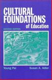 Cultural Foundations of Education, Pai, Young and Adler, Susan A., 0133969797