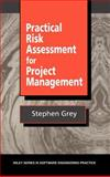 Practical Risk Assessment for Project Management, Grey, Stephen, 047193979X