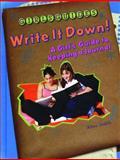 Write It Down!, Erica Smith, 0823929795