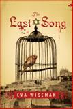 The Last Song, Eva Wiseman, 0887769799