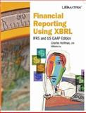 Financial Reporting Using XBRL: IFRS and US GAAP Edition, Charles Hoffman, 1411679792