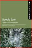 Google Earth : Outreach and Activism, Summerhayes, Catherine, 1441139796