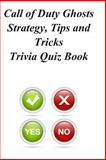 Call of Duty Ghosts Strategy, Tips and Tricks Trivia Quiz Book, Trivia Quiz Book, 149422979X