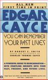 You Can Remember Your Past Lives, Robert C. Smith and Edgar Evans Cayce, 0446349798
