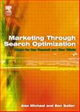 Marketing Through Search Optimization : How to Be Found on the Web, Michael, Alex and Salter, Ben, 0750659793