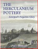 The Herculaneum Pottery : Liverpool's Forgotten Glory, Hyland, Peter, 0853239797