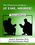 The Clinician's Guide to at Ease, Soldier!, Gayle S. Rozantine and John Paul Garrison, 097975979X