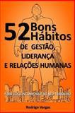 52 Bons Hábitos de Gestão, Liderança e Relações Humanas, Rodrigo Vargas, 1477489797