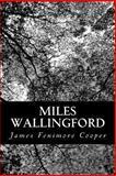 Miles Wallingford, James Fenimore Cooper, 148196979X