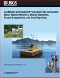 Guidelines and Standard Procedures for Continuous Water-Quality Monitors: Station Operation, Record Computation, and Data Reporting, Richard Wagner and Robert Boulger, 1500219797
