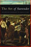 The Art of Surrender : Decomposing Sovereignty at Conflict's End, Wagner-Pacifici, Robin, 0226869792
