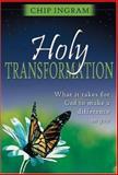Holy Transformation, Chip Ingram, 0802429793