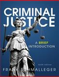 Criminal Justice : A Brief Introduction, Schmalleger, Frank J., 0133009793