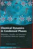Chemical Dynamics in Condensed Phases : Relaxation, Transfer, and Reactions in Condensed Molecular Systems, Nitzan, Abraham, 0198529791
