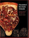 A Sourcebook of Nasca Ceramic Iconography : Reading a Culture Through Its Art, Proulx, Donald A., 0877459797