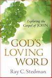God's Loving Word, Ray C. Stedman, 0929239792