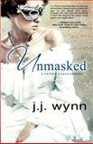 Unmasked, J. J. Wynn, 1478149795