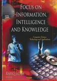 Focus on Information, Intelligence, and Knowledge, Rafiqul Islam, 1612099793