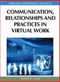 Communication, Relationships and Practices in Virtual Work, Shawn  Long, 1615209794