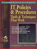 IT Policies and Procedures : Tools and Techniques That Work, Jenkins, George and Wallace, Michael, 0130339792