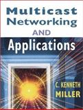 Multicast Networking and Applications, Miller, C. Kenneth, 0201309793