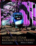 When the Steam Railroads Electrified, Middleton, William D., 0253339790