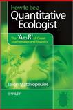 How to Be a Quantitative Ecologist, Jason Matthiopoulos, 0470699795