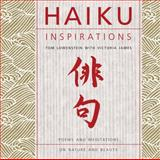 Haiku Inspirations, Tom Lowenstein and Victoria James, 0785829792