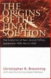 The Origins of the Final Solution, Christopher R. Browning, 0803259794