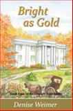Bright As Gold, Denise Weimer, 0988189798