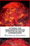 Avoiding the Armageddon Factor: Justice in an Age of Conservation, Nicholas Cousins, 1482549794