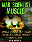Mad Scientist Muscle, Nick Nilsson, 193254979X