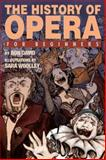 The History of Opera for Beginners, Ron David, 193438979X