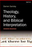 Theology, History, and Biblical Interpretation : Modern Readings, Sarisky, Darren, 0567459802