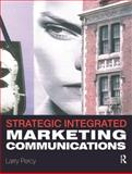 Strategic Integrated Marketing Communication : Theory and Practice, Percy, Larry, 0750679808