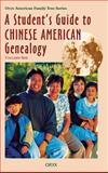 A Student's Guide to Chinese American Genealogy, Colleen She, 0897749804