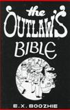 The Outlaw's Bible, E. X. Boozhie, 0915179806