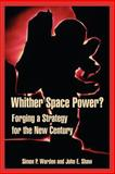 Whither Space Power? 9781410219800