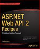 ASP.NET Web API 2 Recipes, Vogel, Peter and Wojcieszyn, Filip, 1430259809