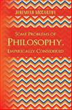 Some Problems of Philosophy, Empirically Considered, Jeremiah McCarthy, 1480139807