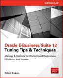 Oracle E-Business Suite 12 : Tuning Tips and Techniques - Manage and Optimize for World-Class Effectiveness, Efficiency, and Success, Bingham, Richard, 0071809805