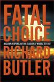 Fatal Choice, Richard Butler, 0813339804