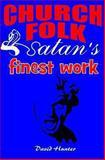 Church Folk, Satan's Finest Work, David Hunter, 1482729806