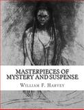 Masterpieces of Mystery and Suspense, William F. Harvey, 1499659806