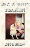 Who Is Really Disabled?, Reba Cottrell Shaw, 1587219808