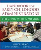 Handbook for Early Childhood Administrators : Directing with a Mission, Reno, Hilde, 0205469809