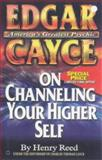 Edgar Cayce on Channeling Your Higher Self, Henry Reed, 0446349801