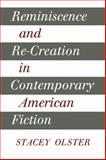 Reminiscence and Re-creation in Contemporary American Fiction, Olster, Stacey, 0521109809